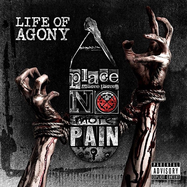 life of agony place where there's no more pain