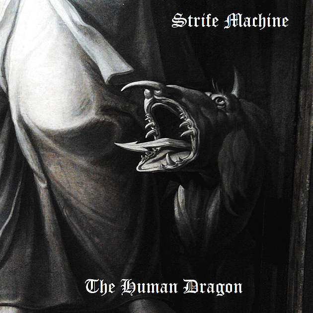 strife machine the human dragon