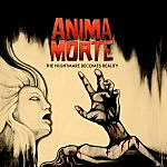 Anima Morte – The Nightmare Becomes Reality