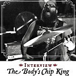 Interview: The Body's Chip King