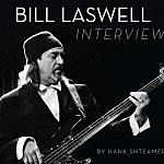Interview: Bill Laswell