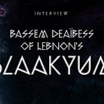 Interview: Bassem Deaïbess of Lebanon's Blaakyum