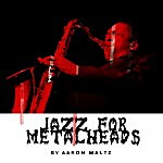 Mixtape: Jazz for Metalheads