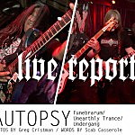 Live Report: Autopsy w/ Funebrarum, Unearthly Trance, Undergang