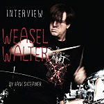 Interview: Weasel Walter