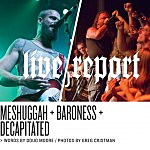 Live Report: Meshuggah, Baroness, Decapitated