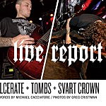 Live Report: Ulcerate, Tombs, Svart Crown