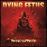 "IO Album Giveaway: Dying Fetus' ""Reign Supreme"""
