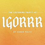 The Listening Party #2: Igorrr