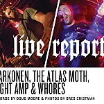Live Report: Harkonen, The Atlas Moth, Fight Amp, Whores