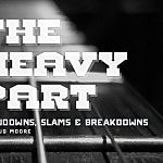 The Heavy Part: Slowdowns, Slams, and Breakdowns
