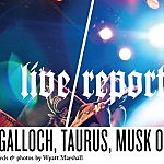 Live Report: Agalloch, Taurus, Musk Ox