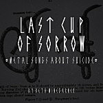 Last Cup of Sorrow: Metal Songs About Suicide