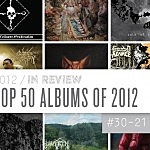 Top 50 Albums of 2012: 30 to 21