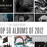 Top 50 Albums of 2012: 40 to 31