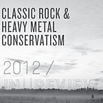 2012 in Review: Classic Rock and Heavy Metal Conservatism