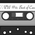 FF/RW #6: The Best of Cassettes
