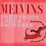 Melvins ready 'Everybody Loves Sausage' covers LP