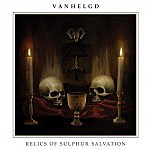 Album Debut: Vanhelgd – Relics of Sulphur Salvation
