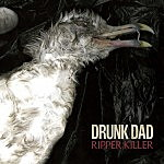 Album Debut: Drunk Dad – Ripper Killer