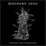 Album Debut: Wrought Iron – Rejoice and Transcend