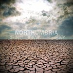 Northumbria – Bring Down The Sky
